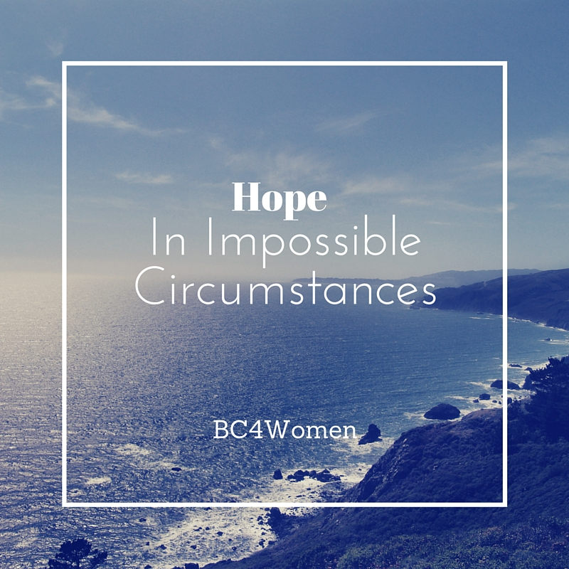 Hope In Impossible Circumstances