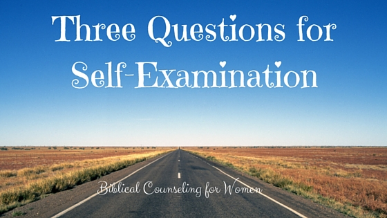 Three Questions for Self-Examination