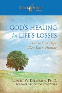 God's Healing for Life's Losses by Bob Kelleman