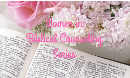Women in Biblical Counseling Series, Interview with Anne Dryburgh