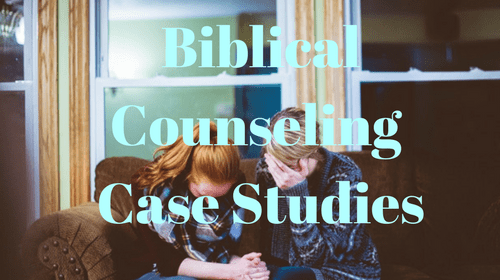 Biblical Counselor Case Studies