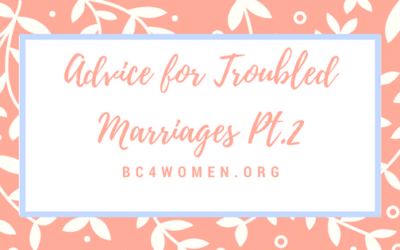 Advice for Troubled Marriages Part 2