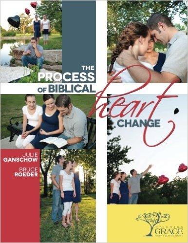 The Process of Biblical Heart Change