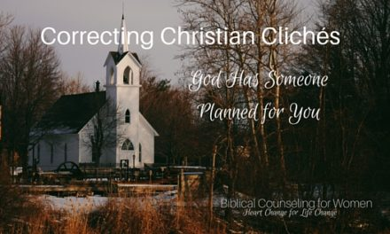 Correcting Christian Clichés: God Has Someone Planned for You