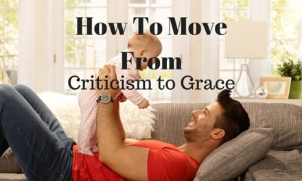 How To Move From Criticism To Grace