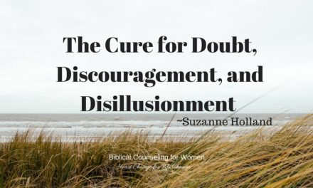 The Cure for Doubt, Discouragement, and Disillusionment