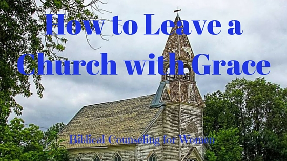 When It's Time to Go: How to Leave a Church with Grace