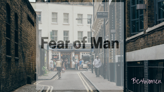 Do You Suffer From Fear of Man?