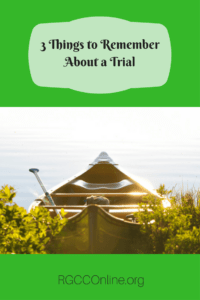 3 Things to Remember About a Trial